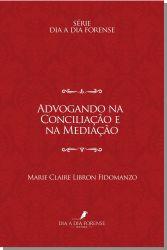 Advogando na Conciliação e na Mediação