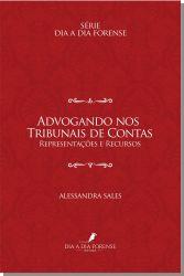 Advogando nos Tribunais de Contas: Representações e Recursos