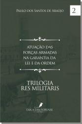 Atuação das Forças Armadas na Garantia da Lei e da Ordem
