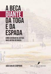 A Beca Diante da Toga e da Espada: Como Advogar na Justiça mais antiga do Brasil
