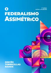 O Federalismo Assimétrico